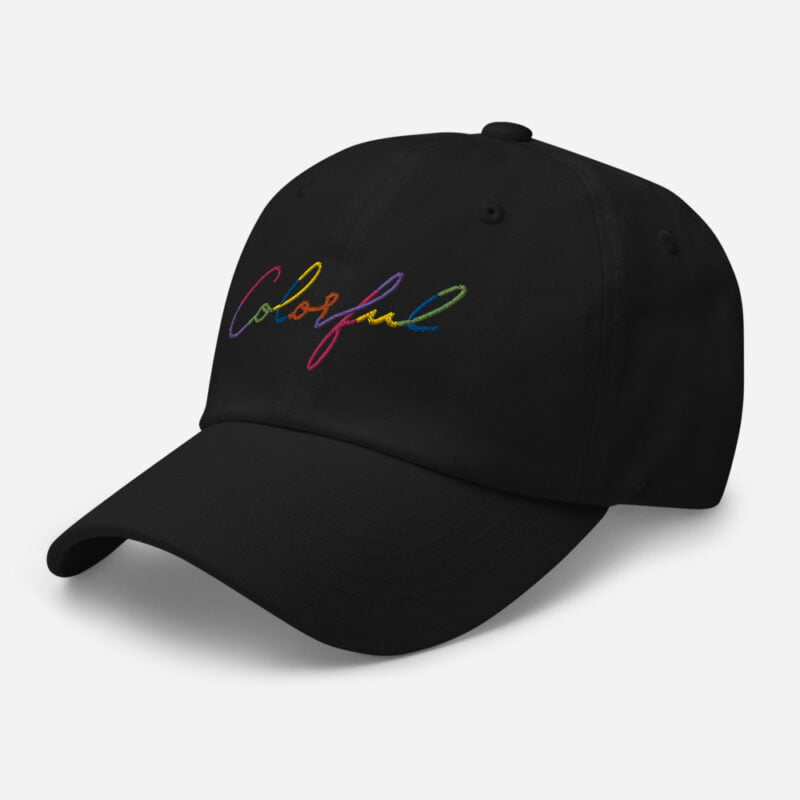 Dad hat with the word Colorful handwritten on it. Cap - LGBTQ+ Gay Pride Apparel - classic dad hat black left front 60a2ba00a796e