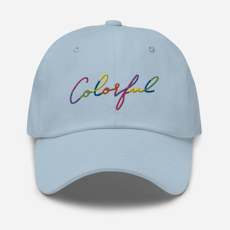 Dad hat with the word Colorful handwritten on it. Cap - LGBTQ+ Gay Pride Apparel - classic dad hat light blue front 60a2ba00a7e39