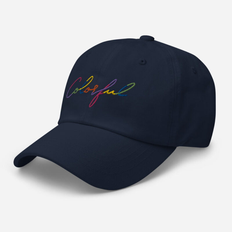 Dad hat with the word Colorful handwritten on it. Cap - LGBTQ+ Gay Pride Apparel - classic dad hat navy left front 60a2ba00a7c6e