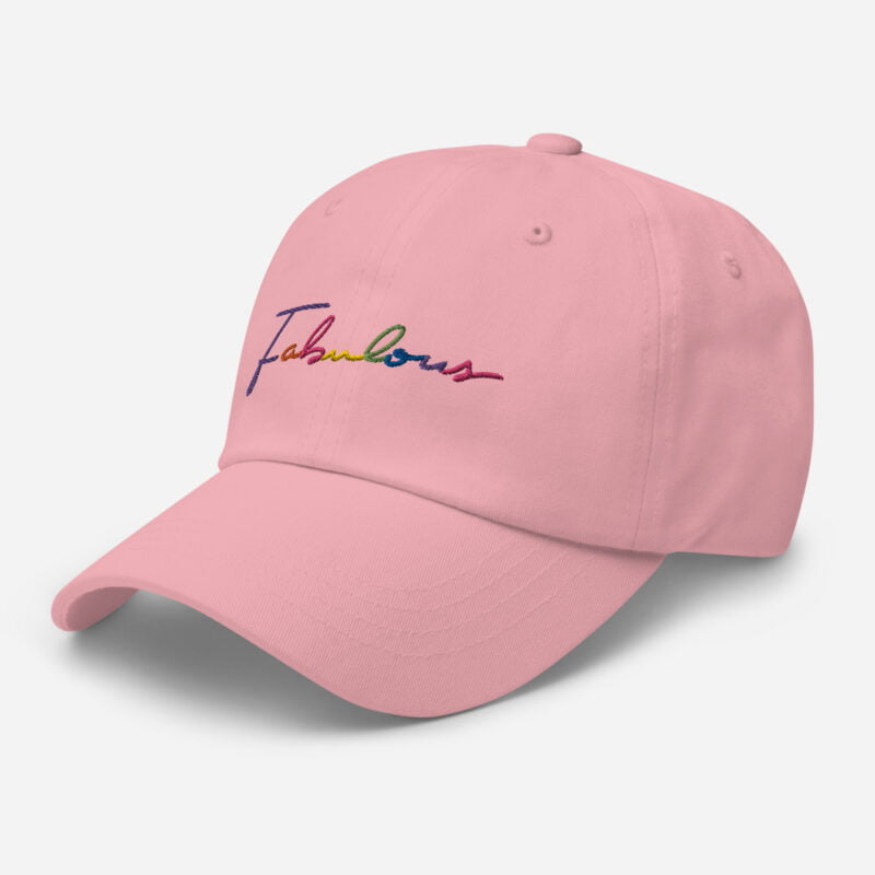 Dad hat with the word Fabulous embroidered. The word is handwritten and use the 6 colors of the rainbow flag. Cap - LGBTQ+ Gay Pride Apparel - classic dad hat pink left front 60a2bc00d6fb8