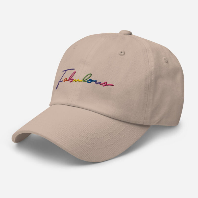 Dad hat with the word Fabulous embroidered. The word is handwritten and use the 6 colors of the rainbow flag. Cap - LGBTQ+ Gay Pride Apparel - classic dad hat stone left front 60a2bc00d71c0