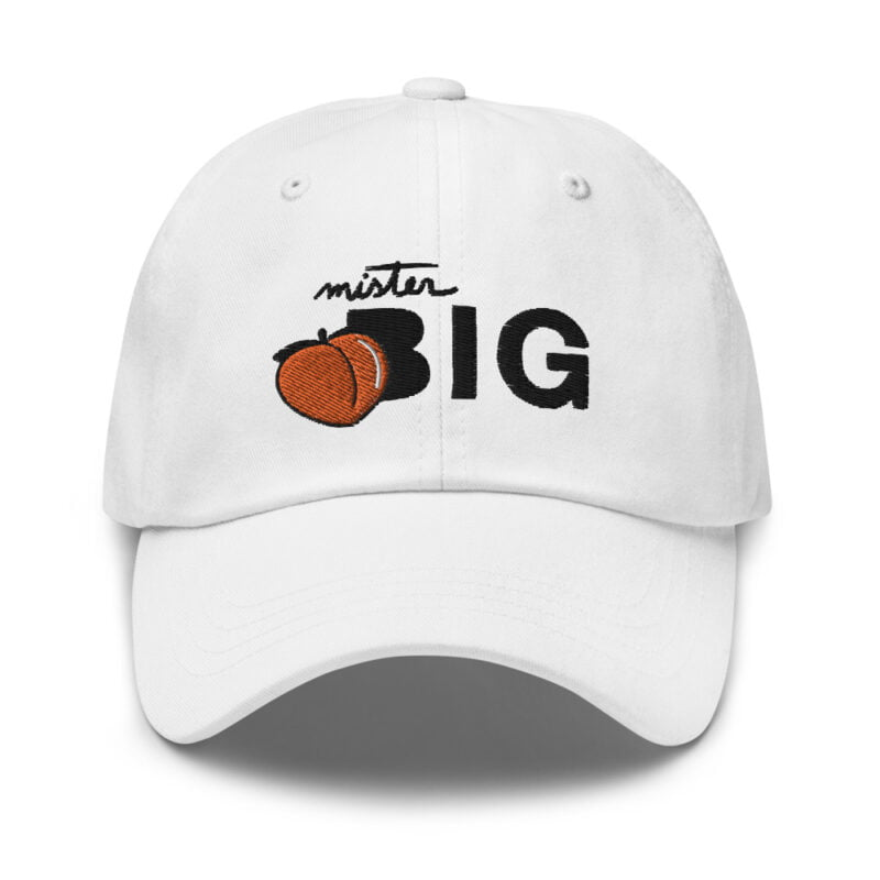 """Cap made for the members of the big booty club. It represents an embroidery of a peach and the text """"Mister BIG"""". Cap - LGBTQ+ Gay Pride Apparel - classic dad hat white front 60af536015f68"""