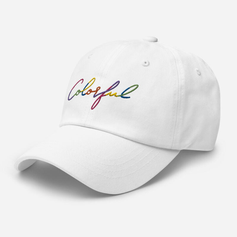 Dad hat with the word Colorful handwritten on it. Cap - LGBTQ+ Gay Pride Apparel - classic dad hat white left front 60a2ba00a8b6e