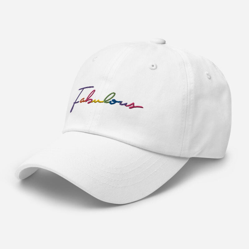 Dad hat with the word Fabulous embroidered. The word is handwritten and use the 6 colors of the rainbow flag. Cap - LGBTQ+ Gay Pride Apparel - classic dad hat white left front 60a2bc00d72ec