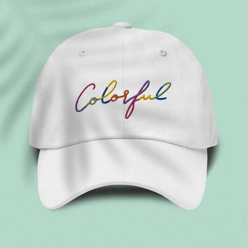 Dad hat with the word Colorful handwritten on it. Cap - LGBTQ+ Gay Pride Apparel - colorful cap