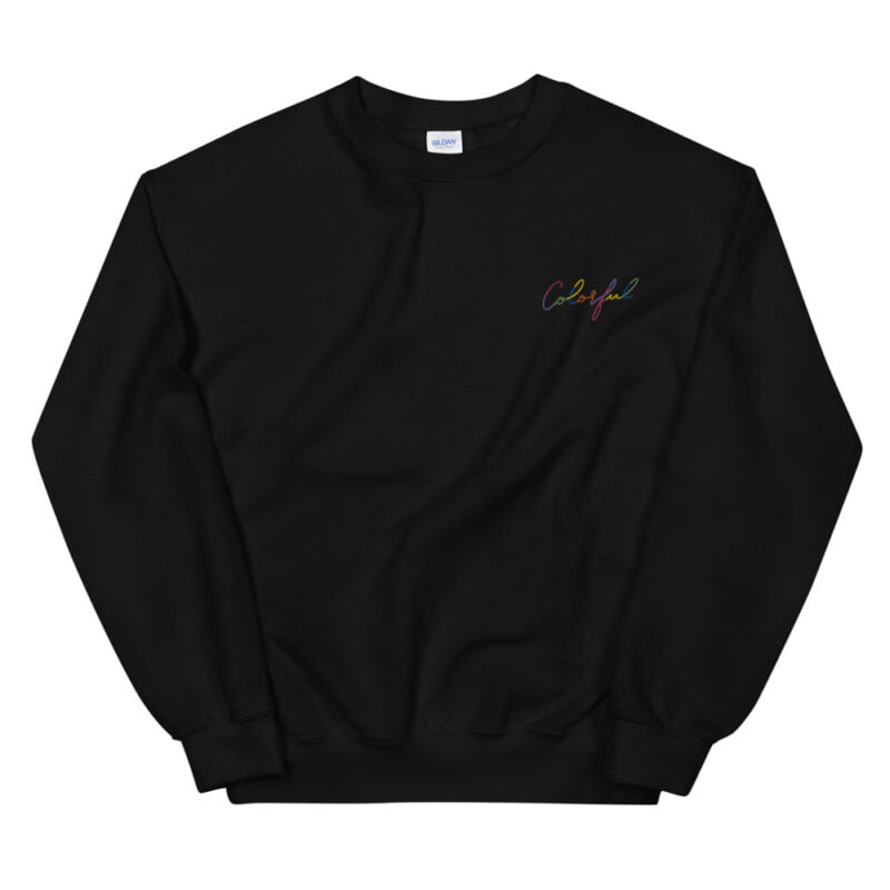 Relax fit sweat with an embroidery on the chest. This embroidery is the word colorful written in a multicolor and handwriting style. Sweats - LGBTQ+ Gay Pride Apparel - unisex crew neck sweatshirt black front 60a38b771ba3a