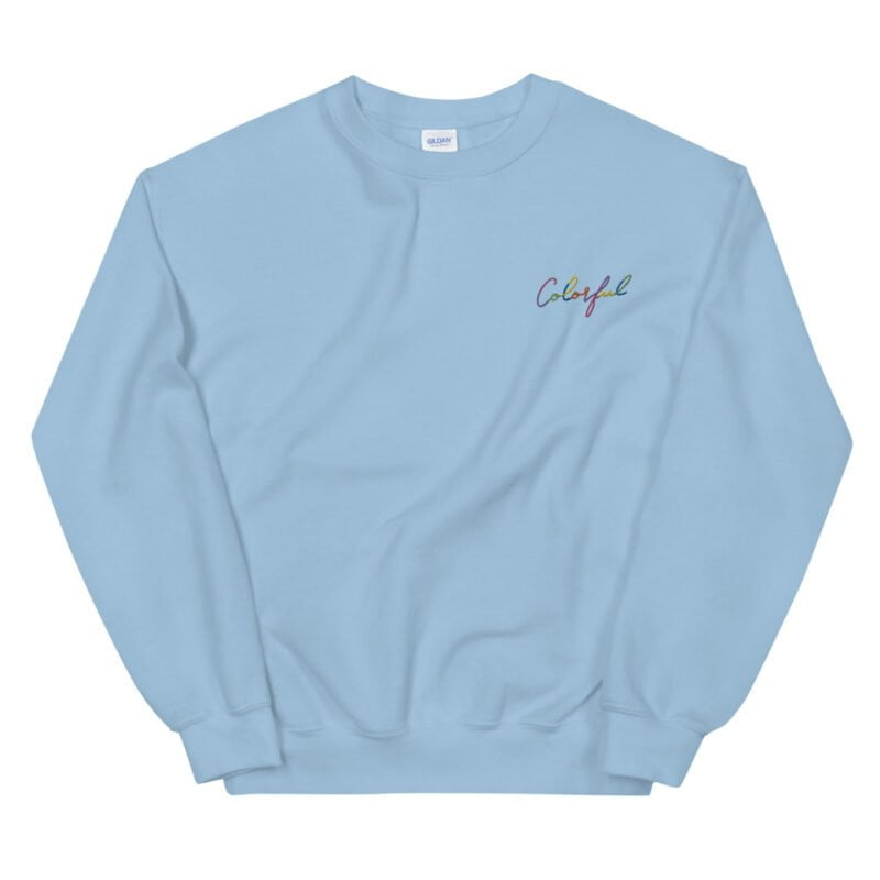 Relax fit sweat with an embroidery on the chest. This embroidery is the word colorful written in a multicolor and handwriting style. Sweats - LGBTQ+ Gay Pride Apparel - unisex crew neck sweatshirt light blue front 60a38b771c2f6