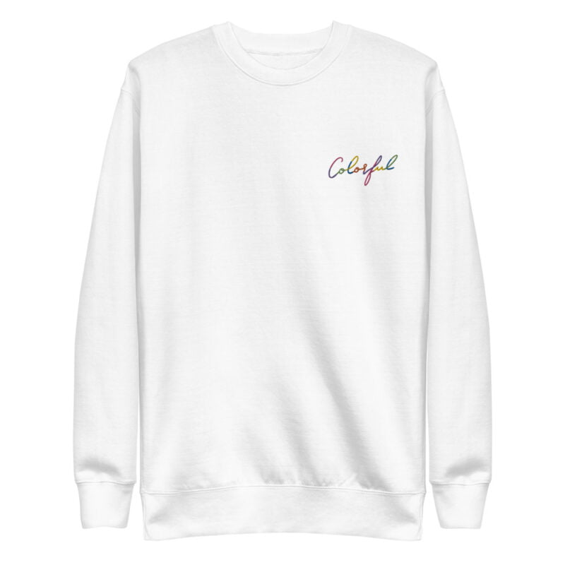 Regular fit and premium sweat with the text Colorful embroidered with rainbow colors. The text use an handwriting style. Sweats - LGBTQ+ Gay Pride Apparel - unisex fleece pullover white front 60a38ab1cd984