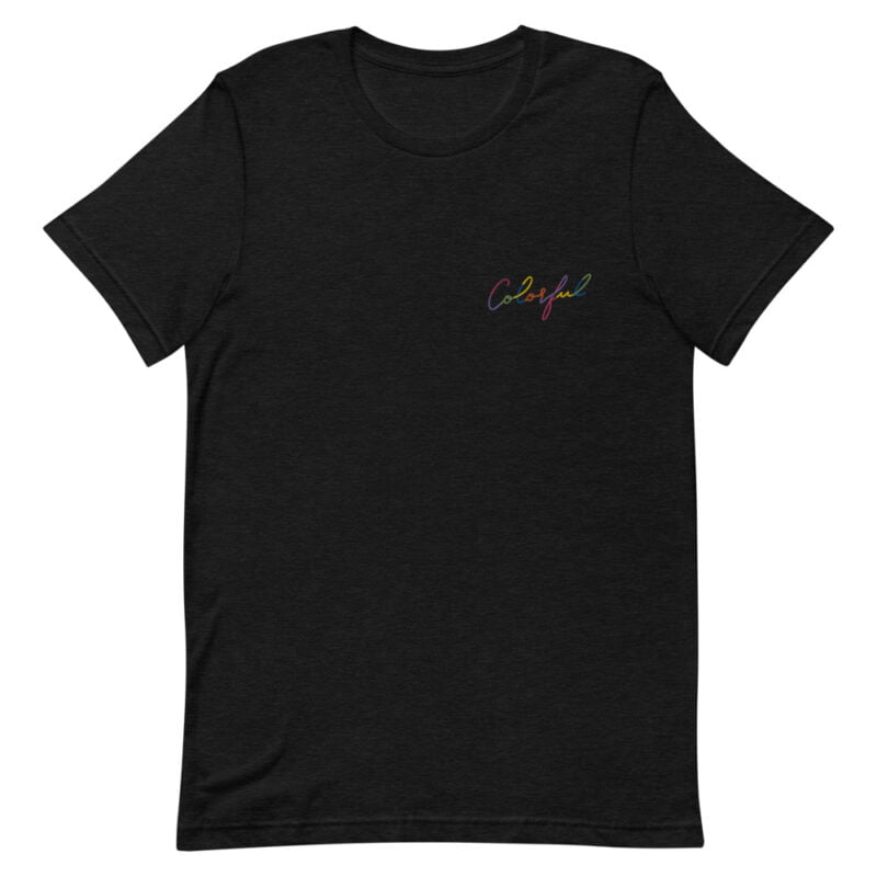 T-shirt with an embroidery on the left chest. The word Colorful is handwritten in rainbow colors. T-shirts - LGBTQ+ Gay Pride Apparel - unisex premium t shirt black heather front 6097841d4750c