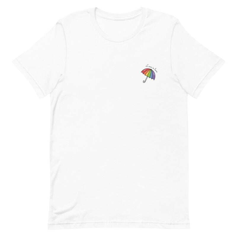 """T-shirt with a rainbow umbrella printed on the left chest. The sentence """"Love is love"""" is printed on the top of the umbrella. T-shirts - LGBTQ+ Gay Pride Apparel - unisex premium t shirt white front 60a3de0db70cc"""