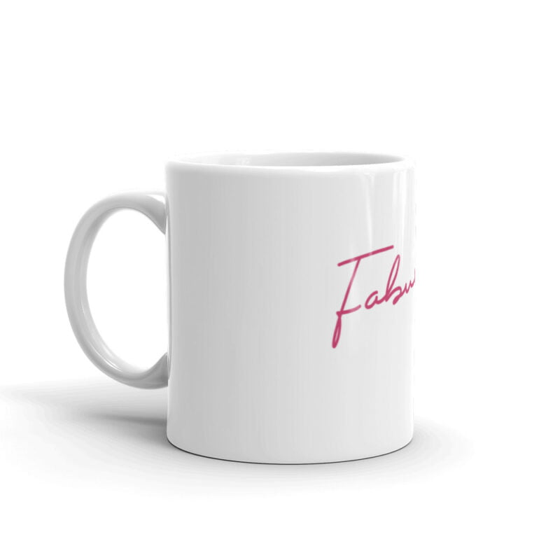 """Ceramic mug with the text """"Fabulous"""" printed in pink letters. Mug available in 2 sizes. Mugs - LGBTQ+ Gay Pride Apparel - white glossy mug 11oz handle on left 60af7532831b9"""