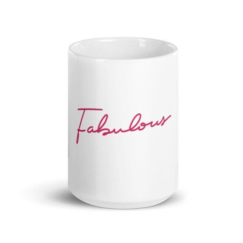 """Ceramic mug with the text """"Fabulous"""" printed in pink letters. Mug available in 2 sizes. Mugs - LGBTQ+ Gay Pride Apparel - white glossy mug 15oz front view 60af7532835e5"""